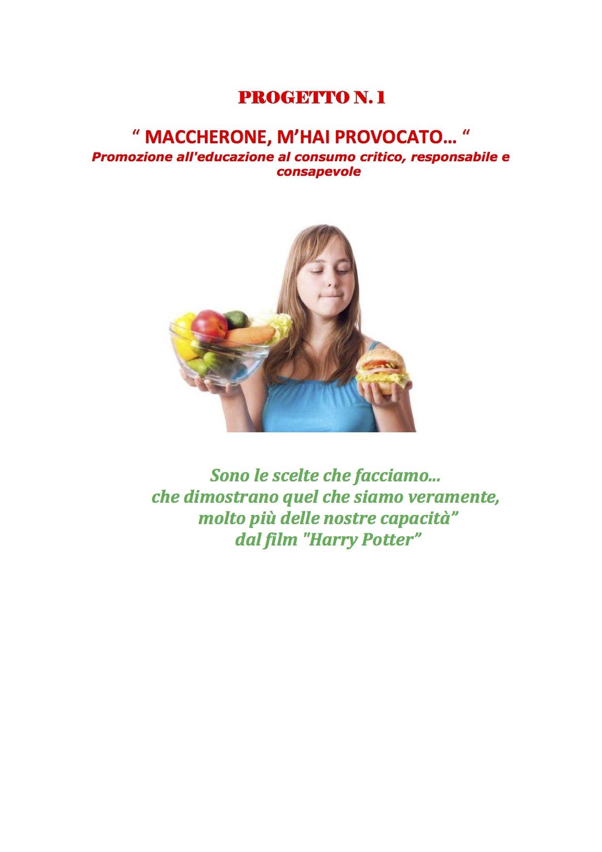 """PROGETTO  """"MACCHERONE, M'HAI PROVOCATO… """" Promozione all'educazione al consumo critico, responsabile e  consapevole"""
