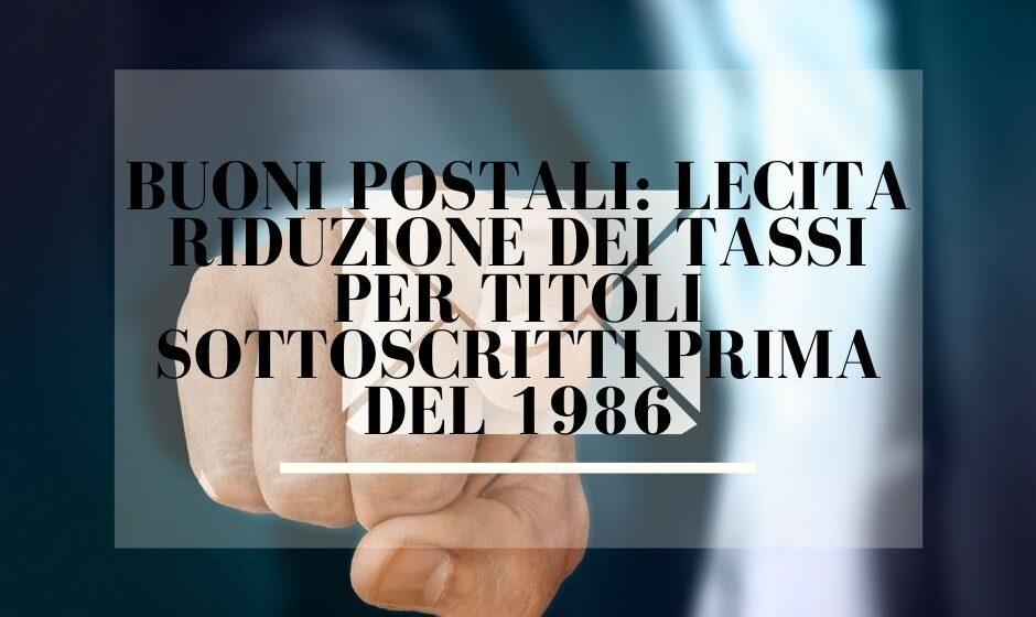 Buoni postali: Lecita riduzione dei tassi per titoli sottoscritti prima del 1986